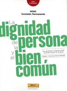 La dignidad de la persona y el bien común