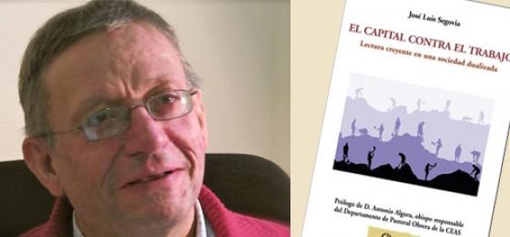 José Luis Segovia, autor de «El Capital contra el Trabajo»