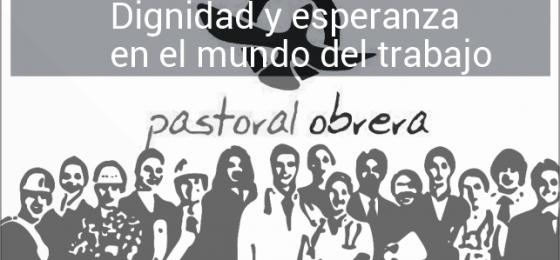 Jornadas de Pastoral Obrera. Dignidad y esperanza en el mundo del trabajo