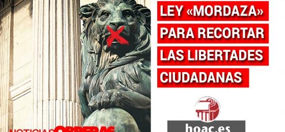 Noticias Obreras: Ley «Mordaza» para recortar las libertades ciudadanas