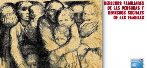 Derechos familiares de las personas y derechos sociales de las familias. ¿Familia o/y trabajo?