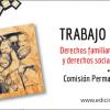 Trabajo y familia. Derechos familiares de las personas y derechos sociales de las familias