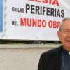 Antonio Algora, obispo de Ciudad Real «En estos 20 años de Pastoral Obrera, la Iglesia ha tratado otros temas distintos a los que solía abordar»