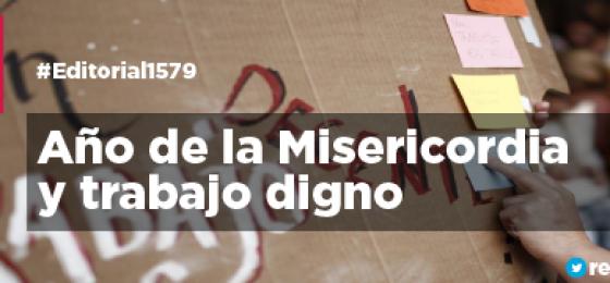 Año de la Misericordia y trabajo digno | #Editorial1579