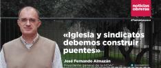 José Fernando Almazán: «Iglesia y sindicatos debemos construir puentes»