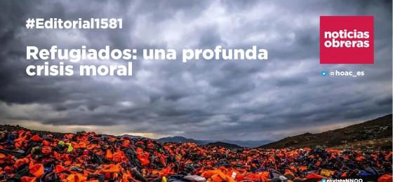 Refugiados: una profunda crisis moral | #Editorial1581