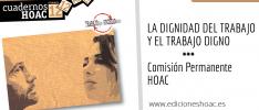 La dignidad del trabajo y el trabajo digno. Cuaderno @edicionesHOAC nº 12