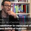 César Rendueles: «Hay que cuestionar la capacidad del mercado para definir el trabajo»