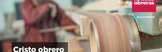 Cristo Obrero | #Editorial1585