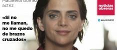 Macarena Gómez, actriz: «Si no me llaman, no me quedo de brazos cruzados»