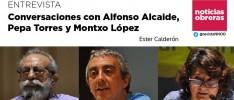 Conversaciones con Alfonso Alcaide, Pepa Torres y Montxo López