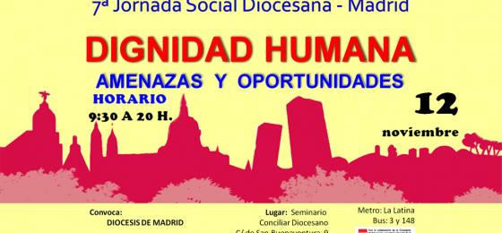 """Madrid: Jornada Social sobre """"Dignidad humana. Amenazas y oportunidades"""""""