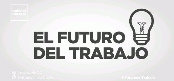El #futurodeltrabajo que queremos