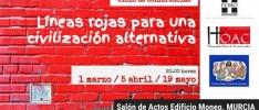 """Murcia: Ciclo de conferencias """"Lineas rojas: para una civilización alternativa"""""""