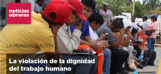 La violación de la dignidad del trabajo humano