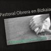 Bilbao | Historia de la Pastoral Obrera