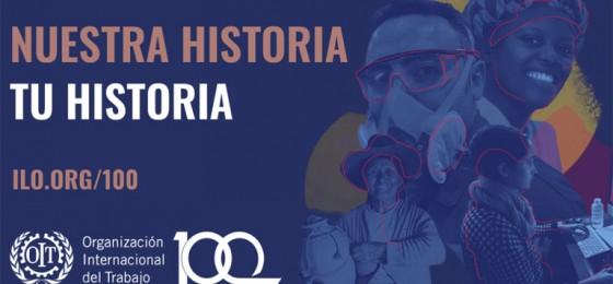 Centenario de la OIT para construir el #futurodeltrabajo que queremos #OIT100