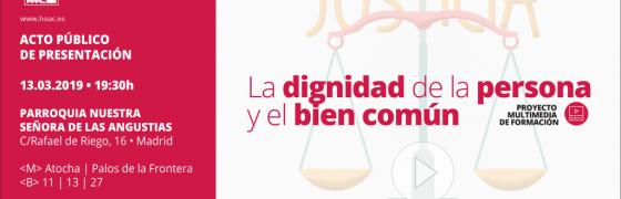 Presentación proyecto multimedia de formación «La dignidad de la persona y el bien común»