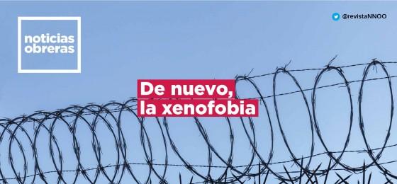 Noticias Obreras | De nuevo, la xenofobia