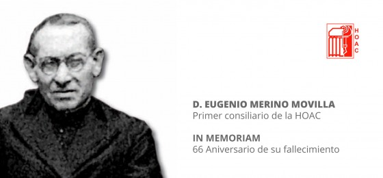 In memoriam   Eugenio Merino Movilla, primer consiliario de la HOAC
