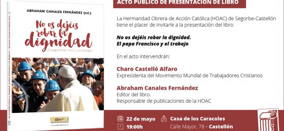 Castellón | Presentación del libro «No os dejéis robar la dignidad. El papa Francisco y el trabajo»