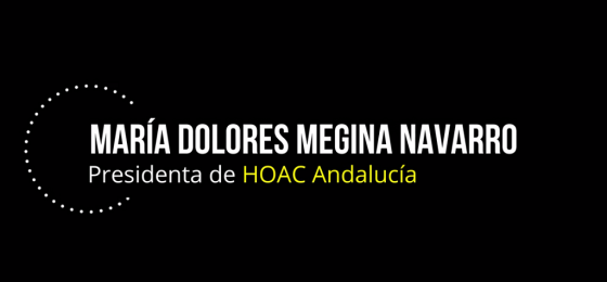 Andalucía | María Dolores Megina, presidenta de HOAC
