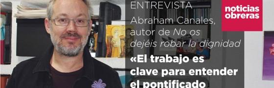 Abraham Canales: «El trabajo es clave para entender el pontificado de Francisco»