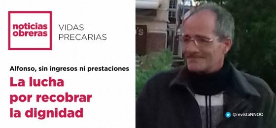 Alfonso, sin ingresos ni prestaciones. La lucha por recobrar la dignidad