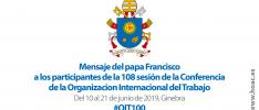 Mensaje del papa Francisco a la reunión centenaria de la OIT