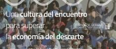 Cursos de Verano | Una cultura del encuentro para superar la economía del descarte