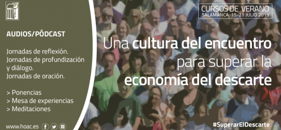 Audios Cursos de Verano 2019   Una cultura del encuentro para superar la economía del descarte