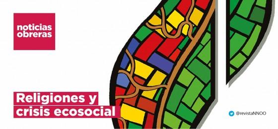 Noticias Obreras | Religiones y crisis ecosocial