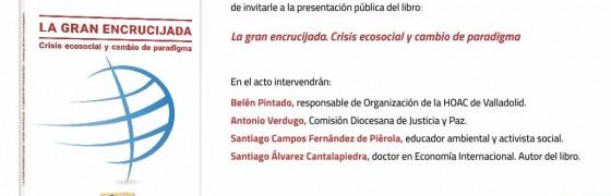 Valladolid | Presentación del libro «La gran encrucijada. Crisis ecosocial y cambio de paradigma»
