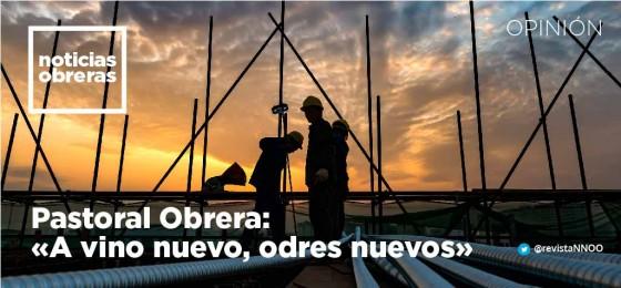 Pastoral Obrera: «A vino nuevo, odres nuevos»