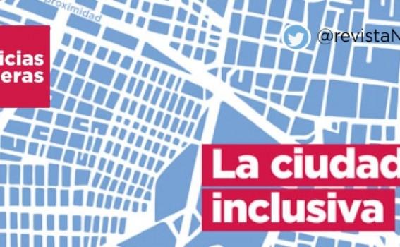 Noticias Obreras | La ciudad inclusiva