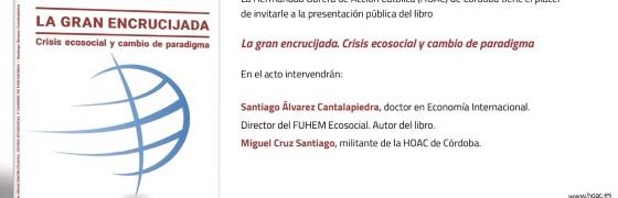Córdoba | Presentación del libro «La gran encrucijada. Crisis ecosocial y cambio de paradigma»