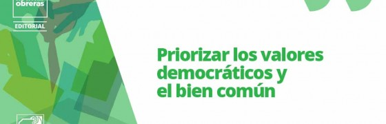 Priorizar los valores democráticos y el bien común