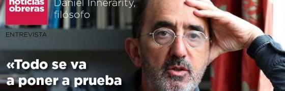 Daniel Innerarity, filósofo: «Todo se va a poner  a prueba en esta crisis»
