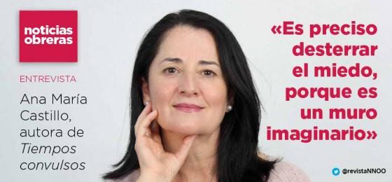 Ana María Castillo: «Es preciso desterrar el miedo, porque es un muro imaginario»