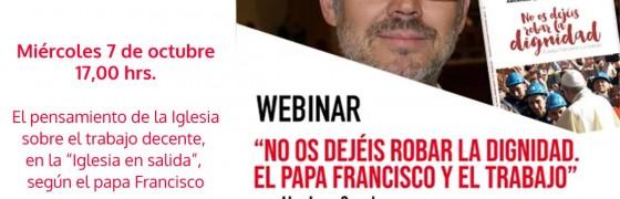"""Seminario en línea: """"No os dejéis robar la dignidad. El papa Francisco y el trabajo"""""""