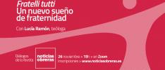 Diálogo de la revista Noticias Obreras: Fratelli tutti, con la teóloga Lucía Ramón