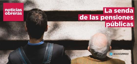 Noticias Obreras | La senda de las pensiones públicas