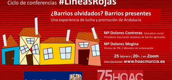 Murcia | Ciclo #LíneasRojas. ¿Barrios olvidados? Una experiencia de lucha y promoción de Andalucía