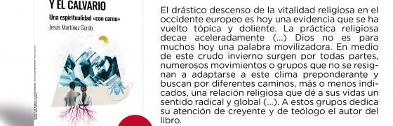 Novedad editorial   Entre el Tabor y el Calvario. Una espiritualidad «con carne». Jesús Martínez Gordo